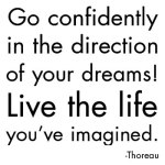 Live the Life you've imagined 11-29-13